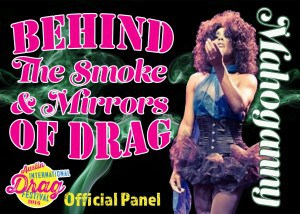 Behind The Smoke and Mirrors of Drag. Official panel at the 2016 Austin International Drag Festival.