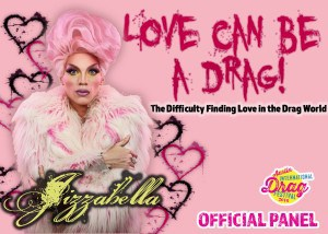 Love Can Be A Drag! Official panel at the 2016 Austin International Drag Festival.