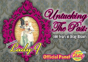 Untucking The Past 100 Years Of Drag History. Official panel at the 2016 Austin International Drag Festival.
