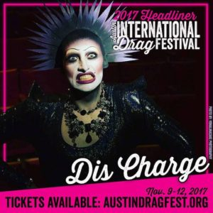 Dis Charge performing at the 2017 Austin International Drag Festival