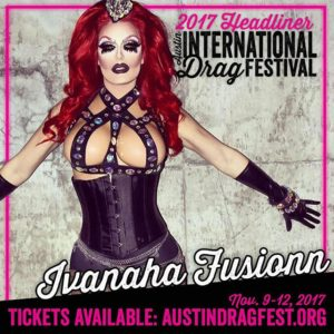 Ivanaha Fusionn performing at the 2017 Austin International Drag Festival