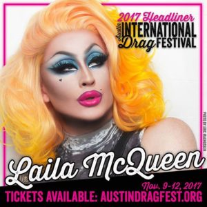 Laila McQueen performing at the 2017 Austin International Drag Festival