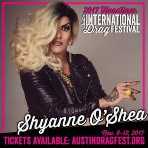 Shyanne O'Shea performing at the 2017 Austin International Drag Festival