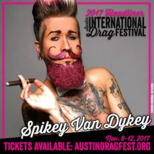 Spikey Van Dykey performing at the 2017 Austin International Drag Festival