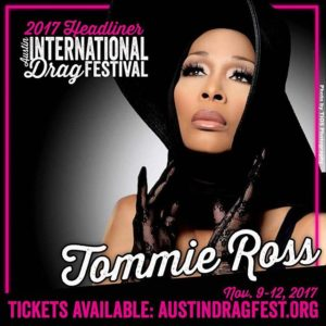 Tommie Ross performing at the 2017 Austin International Drag Festival