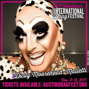 Dusty Moorehead-Malletti performing at the 2017 Austin International Drag Festival