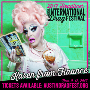 Karen from finance performing at the 2017 Austin International Drag Festival