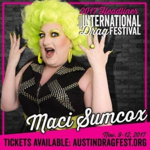 Maci Sumcox performing at the 2017 Austin International Drag Festival