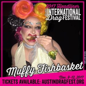 Muffy Fishbasket performing at the 2017 Austin International Drag Festival