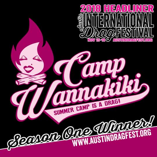 CAMP WANNAKIK IWINNER will be performing at the 2018 Austin International Drag Festival