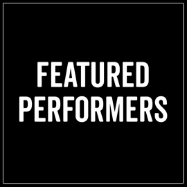 LINKS TO FEATURED PERFORMERS